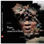 """Libro: """"Viaggio tra i Grandi vini di Sicilia"""" – a cura di Andrea Zanfi – Carlo Cambi Editore"""